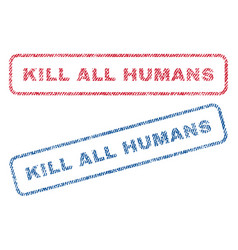 Kill all humans textile stamps vector