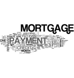 Beg borrow or steal make that mortgage payment vector