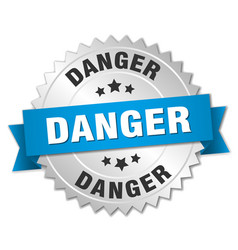 danger 3d silver badge with blue ribbon vector image
