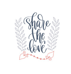share love - hand lettering romantic quote vector image