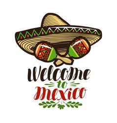 Welcome to mexico banner sombrero and maracas vector