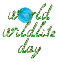 world wildlife day text and earth vector image vector image