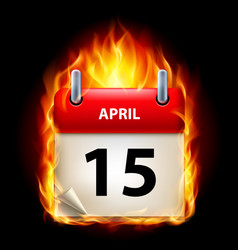 fifteenth april in calendar burning icon on black vector image