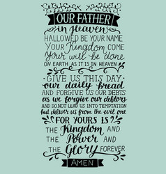Hand lettering with prayer lord our father vector