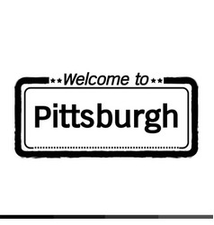 Welcome to pittsburgh city design vector