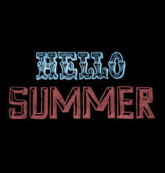 hand drawn chalk lettering hello summer vector image