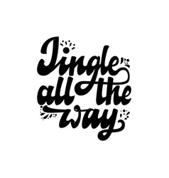 jingle all the way christmas lettering and vector image