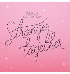 Stranger together world cancer day vector