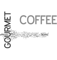 A guide to gourmet coffee text word cloud concept vector