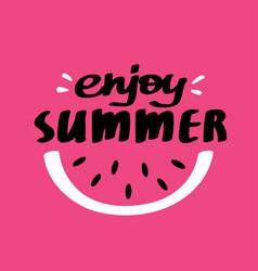 enjoy summer lettering card vector image