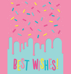 greeting card with decorated cake best wishes vector image