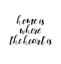home is where the heart- motivational quote vector image