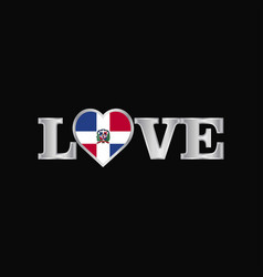 Love typography with dominican republic flag vector