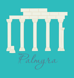 palmyra in syria flat cartoon style historic vector image