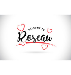 Roseau welcome to word text with handwritten font vector