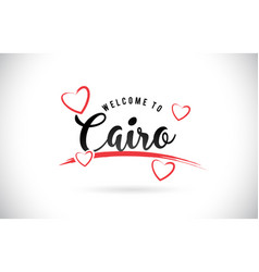 Cairo welcome to word text with handwritten font vector