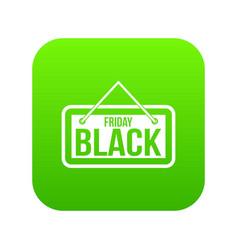 black friday signboard icon digital green vector image
