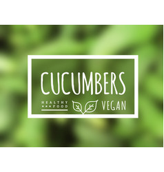 cucumber background and label on it vector image
