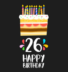 happy birthday card 26 twenty six year cake vector image