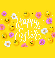 happy easter with faces eggs colorful chamomile vector image