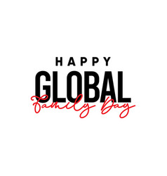 Happy global family day celebration template vector