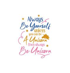 Unicorn quote lettering typography vector