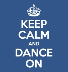 keep calm and dance on poster quote vector image
