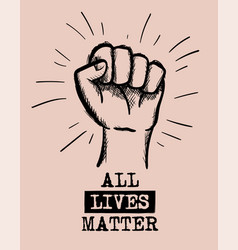 All lives matter with strong fist concept human vector