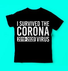 Covid 19 i servived corona virus tshirts vector
