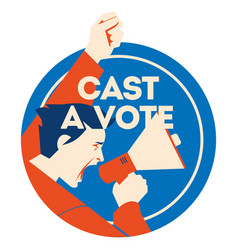 Cast a vote man holding megaphone with bubble and vector