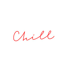 Chill red calligraphy quote lettering vector