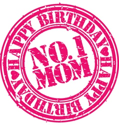 Happy birthday number 1 mom stamp vector image