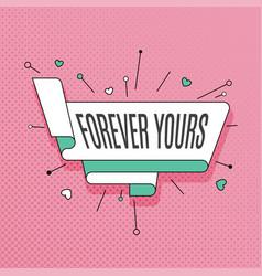 forever yours retro design element in pop art vector image