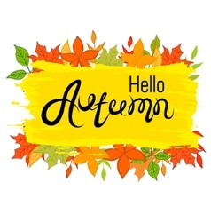 Hello autumn the inscription on the autumn vector