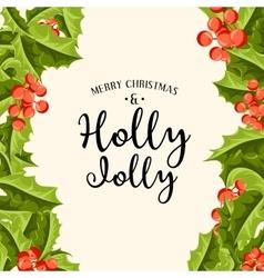 Holly Jolly - Christmas background art vector