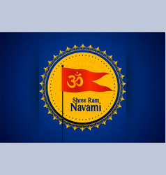 Shree ram navami festival card with om symbol flag vector