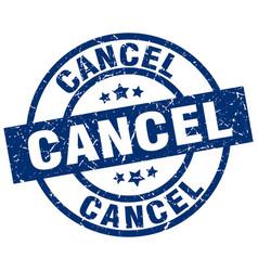 Cancel blue round grunge stamp vector