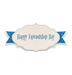 Happy Friendship Day Holiday Tag vector image