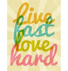 Live fast love hard typography vector