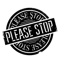 Please stop rubber stamp vector
