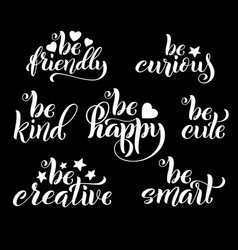 be creative happy friendly and curious hand vector image