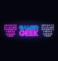 gamer geek neon text gaming neon sign vector image