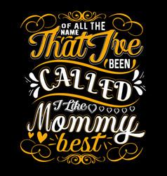 mom t shirts design typographic quotes design vector image