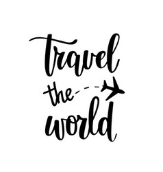 travel the world motivational vacation vector image