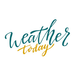 weather today handwritten icon calligraphic vector image