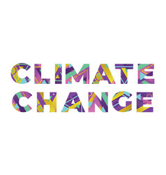 Climate change concept retro colorful word art vector
