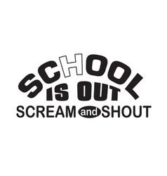 School quotes and slogan good for t-shirt vector