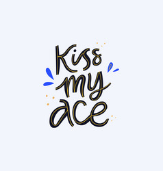 Teasing phrase quote hand drawn lettering vector