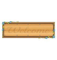 A board with a welcome label vector image