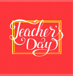 happy teachers day typography lettering vector image vector image